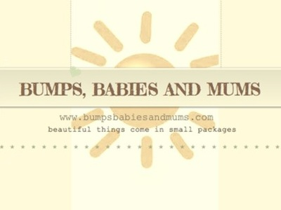 Bumps, Babies and Mums
